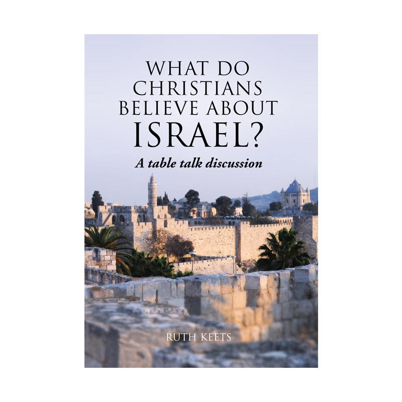 What Do Christians Believe About Israel?