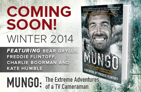 Mungo The Extreme Adventures of a TV Cameraman