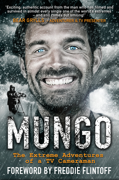 Mungo: The Extreme Adventures of a TV Cameraman